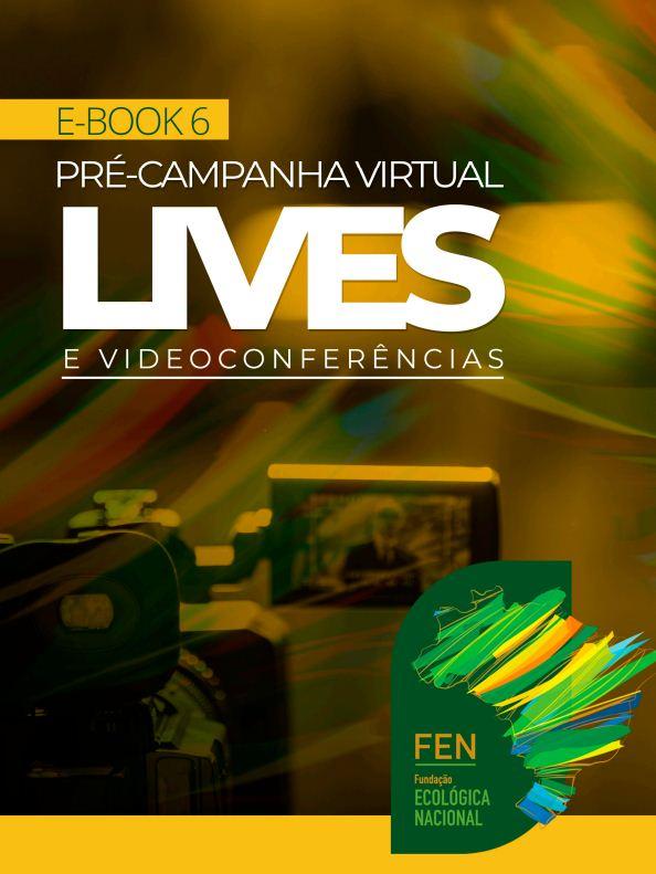 E-book 6 | Pré-campanha virtual – Lives e Videoconferências