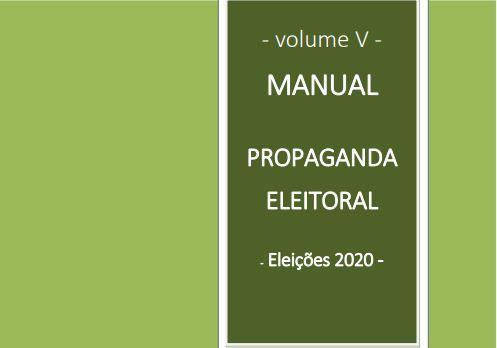 Volume V – Manual Propaganda Eleitoral – Eleições 2020