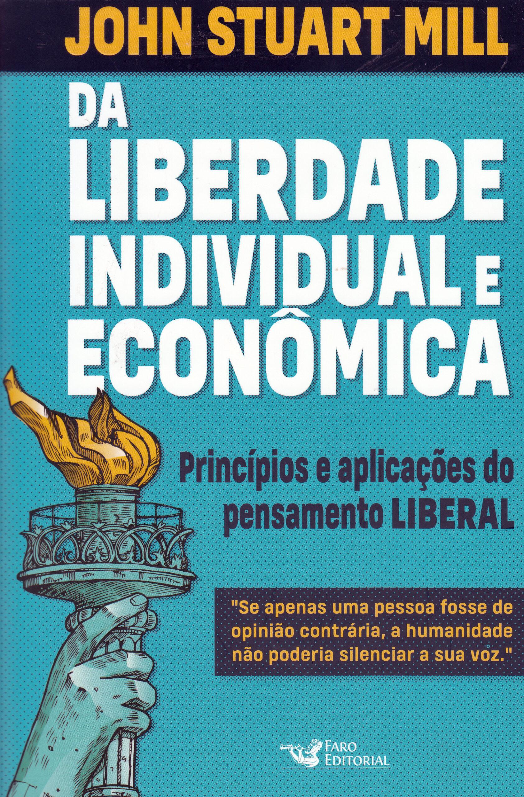 Resumo do livro Da Liberdade Individual e Econômica – Princípios e aplicações do pensamento liberal